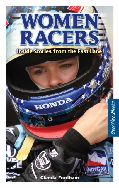 Women Racers: Inside Stories from the Fast Lane