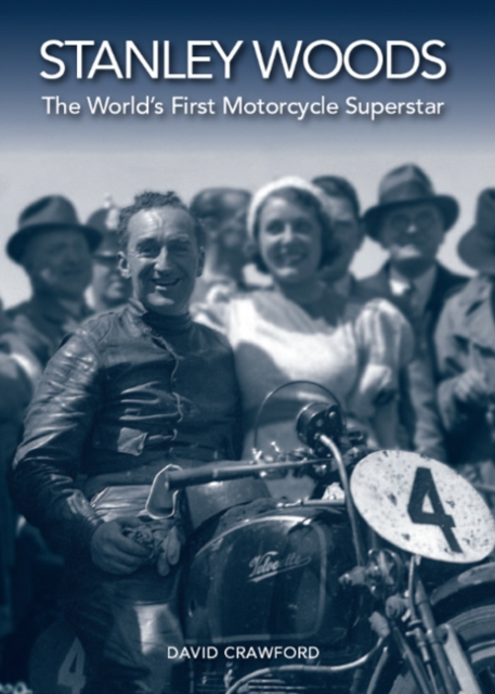 Stanley Woods: The Worlds First Motorcycle Superstar the critic