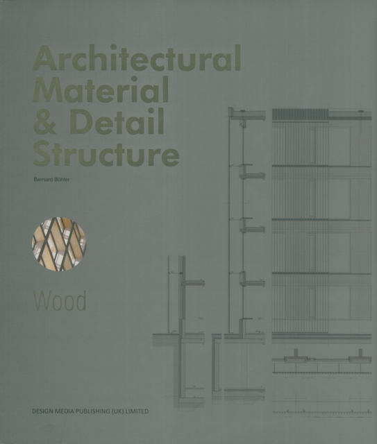 Architectural Material & Detail Structure:Wood wood in traditional architecture