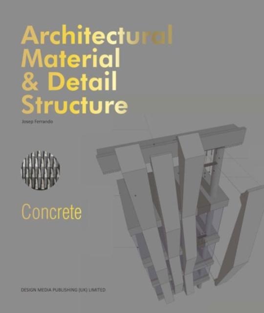 Architectural Material & Detail Structure:Concrete