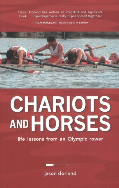 Chariots and Horses: Life Lessons from an Olympic Rower foolish lessons in life and love