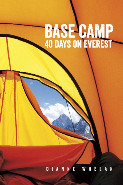 Base Camp: 40 Days on Everest higher than the eagle soars a path to everest