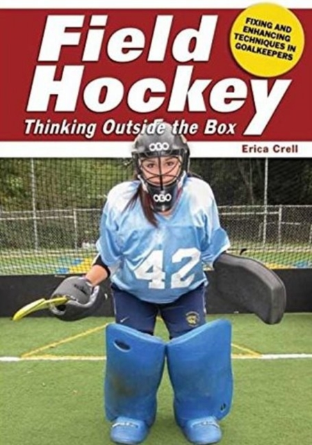 Field Hockey: Thinking Outside the Box Fixing & Enhancing Techniques in Goalkeeping how to speak hockey hockey english translation dictionary