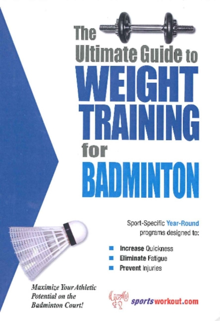 Ultimate Guide to Weight Training for Badminton until you