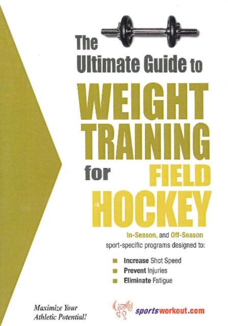 Ultimate Guide to Weight Training for Field Hockey jason boyett pocket guide to the afterlife heaven hell and other ultimate destinations