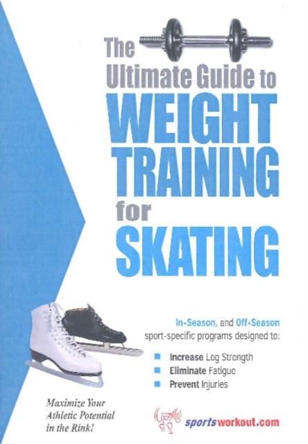 Ultimate Guide to Weight Training for Skating jason boyett pocket guide to the afterlife heaven hell and other ultimate destinations