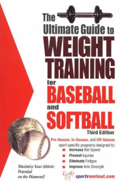 Ultimate Guide to Weight Training for Baseball & Softball: 3rd Edition