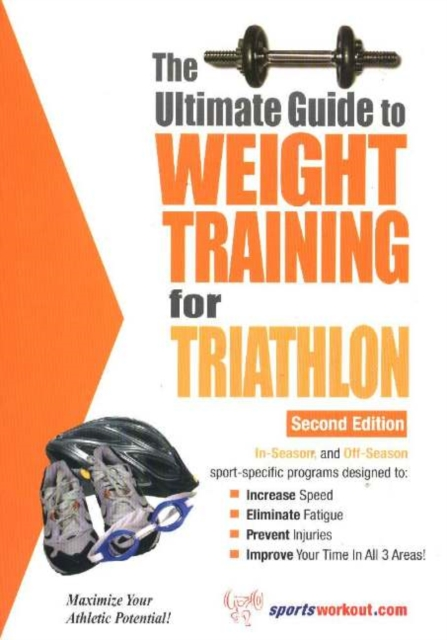Ultimate Guide to Weight Training for Triathlon, 2nd Edition the triathlon training book