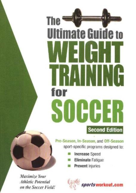 Ultimate Guide to Weight Training for Soccer, 2nd Edition