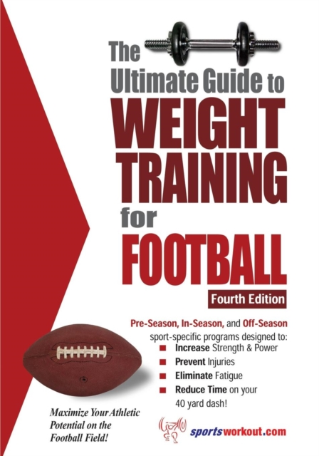 Ultimate Guide to Weight Training for Football: 4th Edition jason boyett pocket guide to the afterlife heaven hell and other ultimate destinations