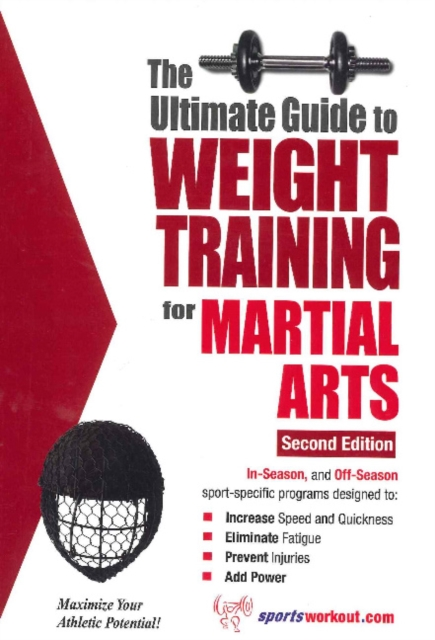 Ultimate Guide to Weight Training for Martial Arts: 2nd Edition