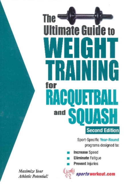 Ultimate Guide to Weight Training for Racquetball & Squash: 2nd Edition