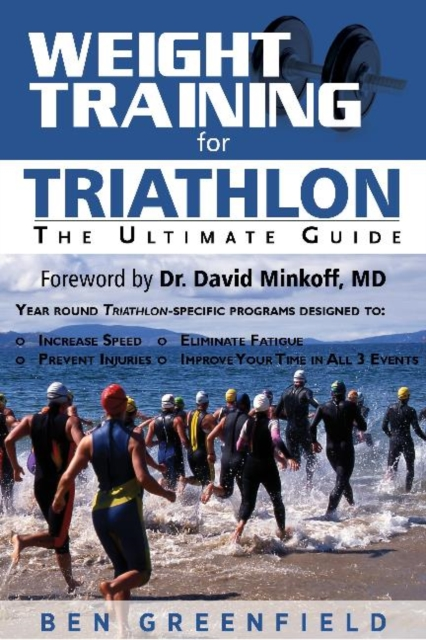 Weight Training for Triathlon: The Ultimate Guide the triathlon training book