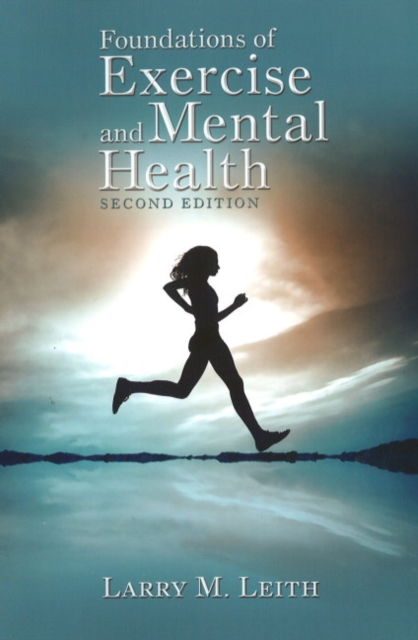 Foundations of Exercise & Mental Health: 2nd Edition effects of exercise