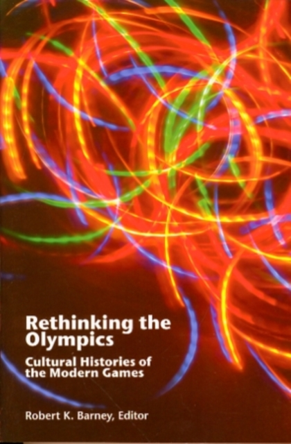 Rethinking the Olympics: Cultural Histories of the Modern Games the fellowship of the ring part 1