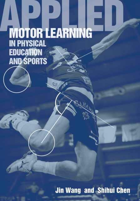 Applied Motor Learning in Physical Education & Sports