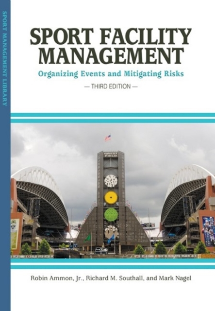 Sport Facility Management: Organizing Events & Mitigating Risks david luckham c event processing for business organizing the real time enterprise