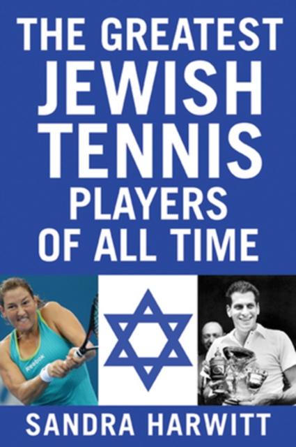 The Greatest Jewish Tennis Players of All Time a history of the jewish people paper