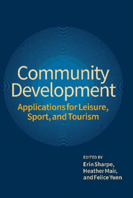Community Development: Applications for Leisure, Sport & Tourism