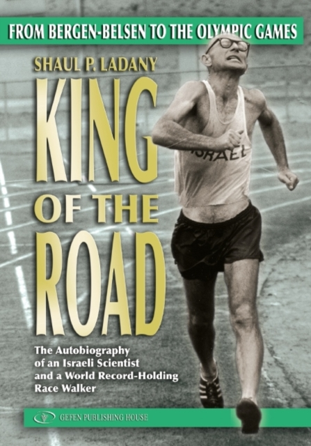 King of the Road: From Bergen-Belsen to the Olympic Games the reign of king john