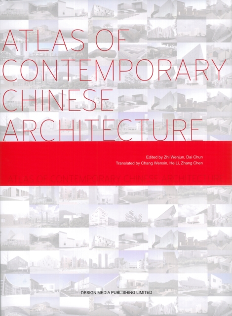 Atlas of Contemporary Chinese Architecture philip jodidio architecture in china