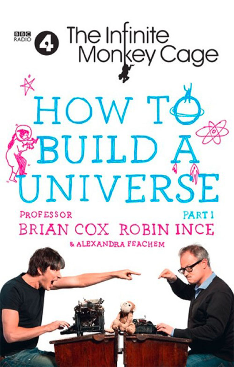 The Infinite Monkey Cage – How to Build a Universe life the universe and everything