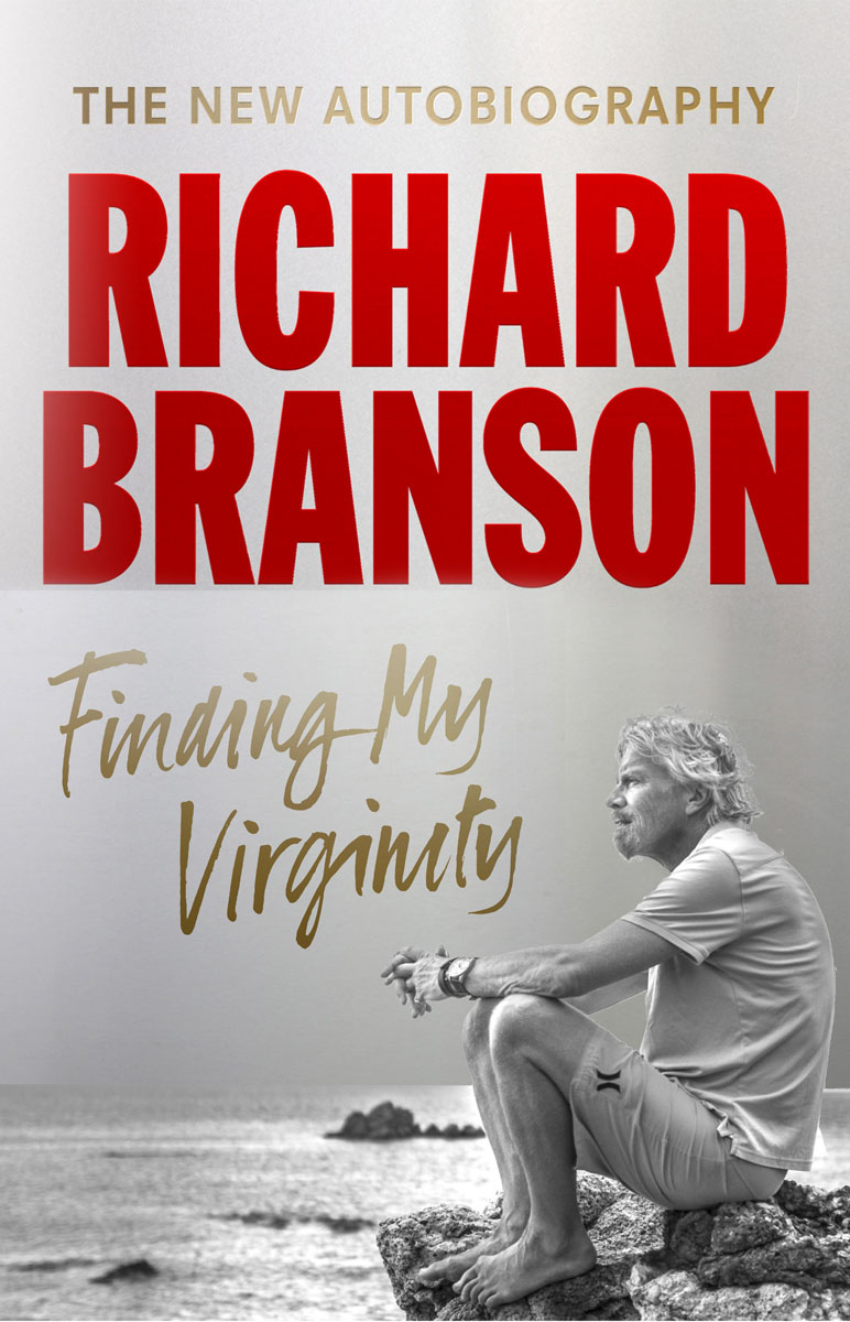 Finding My Virginity: The New Autobiography branson r business stripped bare adventures of a global entrepreneur