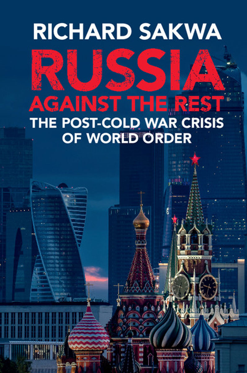 Russia Against the Rest: The Post-Cold War Crisis of World Order paterson every front – the making of the cold war