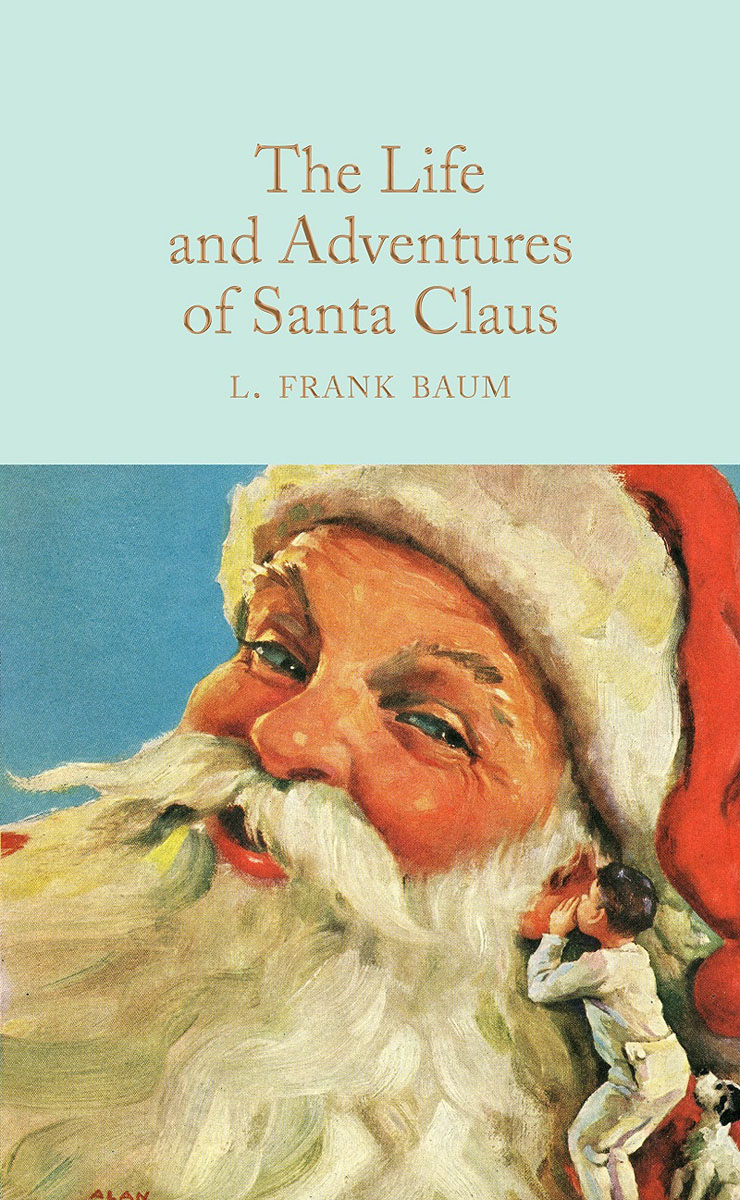 The Life and Adventures of Santa Claus wild life or adventures on the frontier a tale of the early days of the texas republic