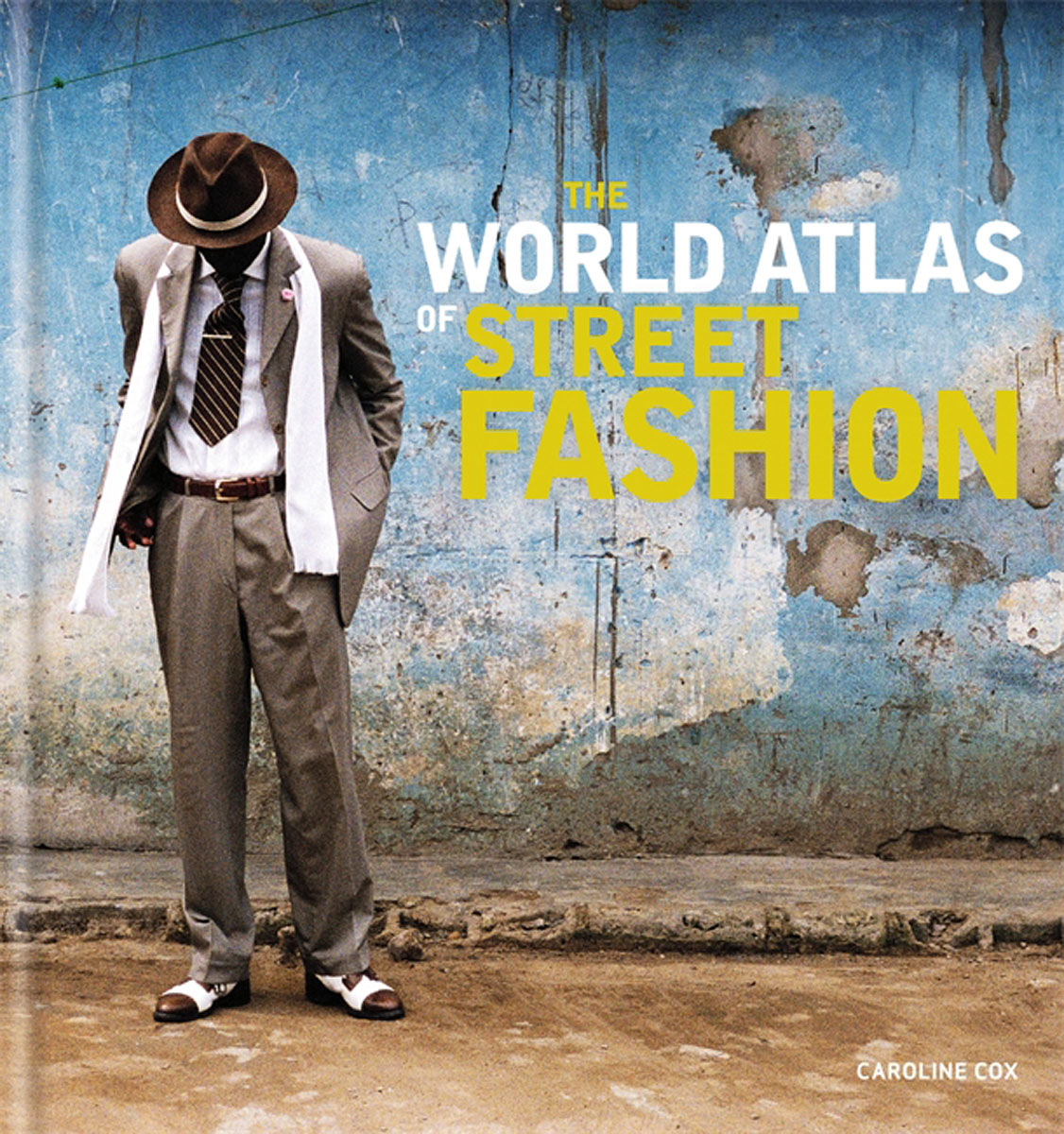 The World Atlas of Street Fashion highsmith p found in the street