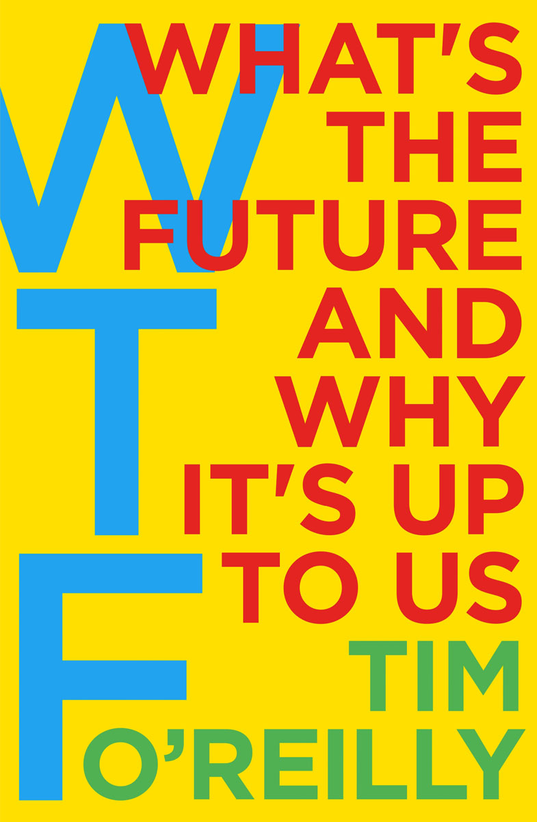 WTF: What's the Future and Why It's Up to Us gary beach j the u s technology skills gap what every technology executive must know to save america s future