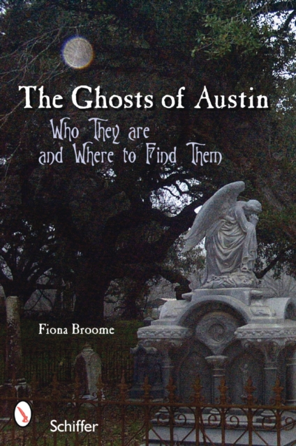 The Ghosts of Austin, Texas: Who the Ghosts Are and Where to Find Them wodehouse p g tales of st austin s