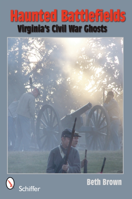 Haunted Battlefields: Virginias Civil War Ghosts civil war and american art