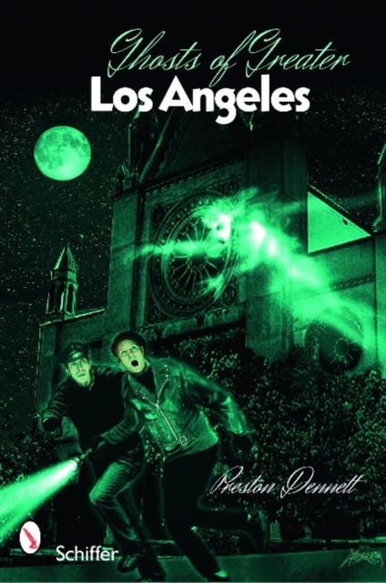 Ghosts of Greater Los Angeles