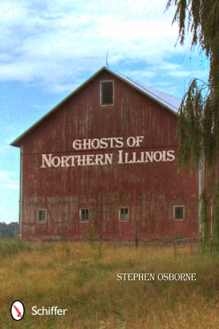 Ghosts of Northern Illinois the state of southern illinois an illustrated history