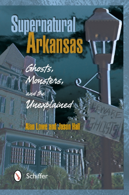 Supernatural Arkansas: Ghosts, Monsters, and the Unexplained цена и фото