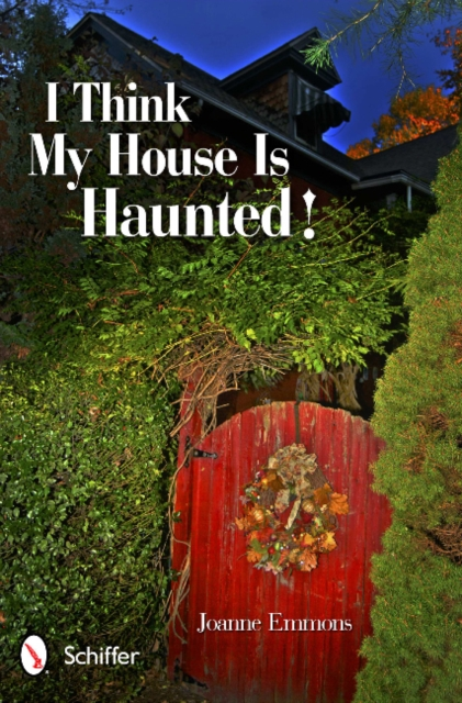 I Think My House is Haunted! what the experts may not tell you about buying a house or apartment