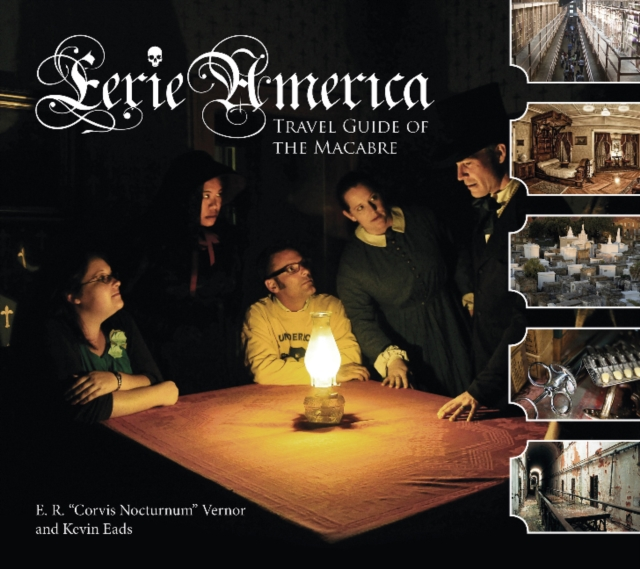 Eerie America: Travel Guide of the Macabre verne j journey to the centre of the earth