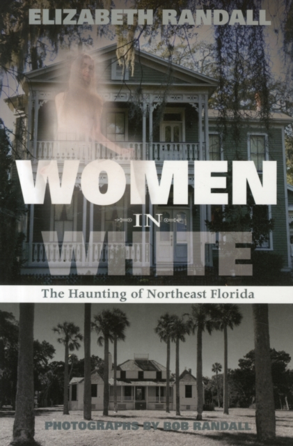 Women in White: The Haunting of Northeast Florida the white guard