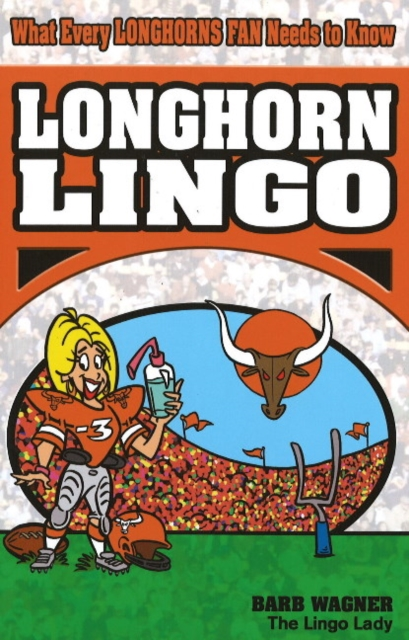 Longhorn Lingo: What Every Longhorn Fan Needs To Know