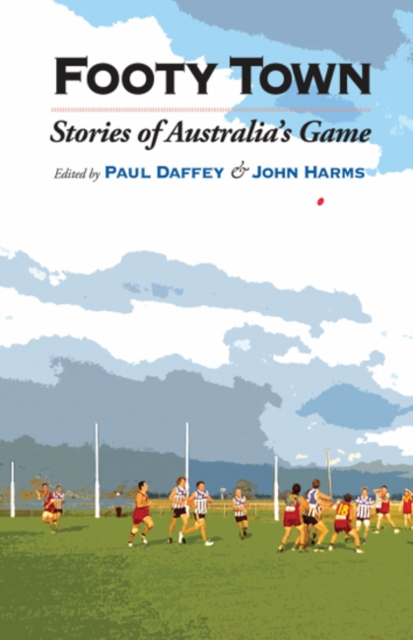 Footy Town: Stories of Australias Game