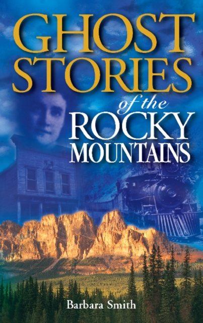 Ghost Stories of the Rocky Mountains: Volume I ghost stories of an antiquary vol 2