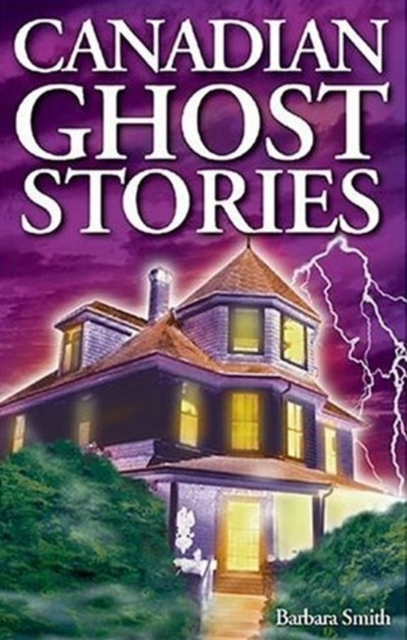 Canadian Ghost Stories: Volume I hannell across canada – resources