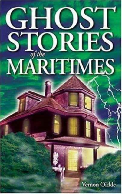 Ghost Stories of the Maritimes: Volume I roman tales the grim ghost