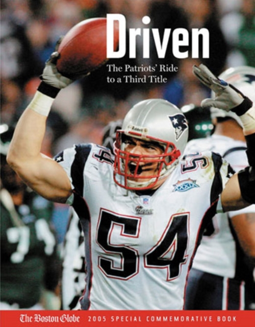 Driven: The Patriots Ride to a Third Title driven to distraction