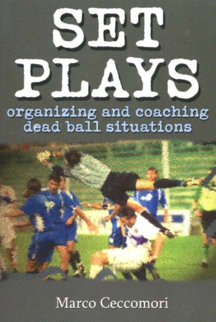 Set Plays: Organizing & Coaching Dead Ball Situations