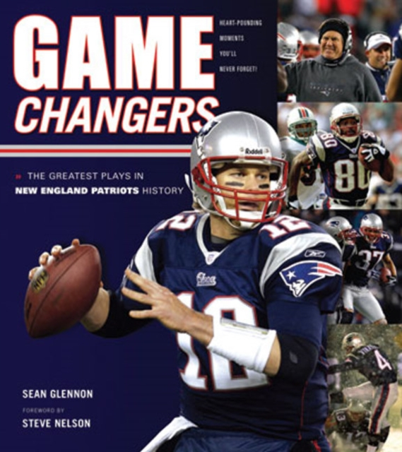 Game Changers: New England Patriots: The Greatest Plays in New England Patriots History new england textiles in the nineteenth century – profits