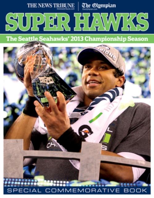 Super Hawks: The Seattle Seahawks 2013 Championship Season