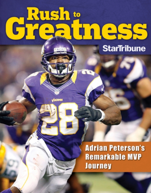 Rush to Greatness: Adrian Petersons Remarkable MVP Journey