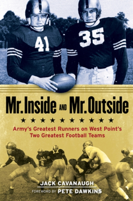 Mr. Inside and Mr. Outside: World War II, Armys Undefeated Teams, and College Footballs Greatest Backfield Duo long way back to the river kwai memories of world war ii